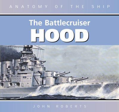 Anatomy of the Ship: The Battlecruiser Hood
