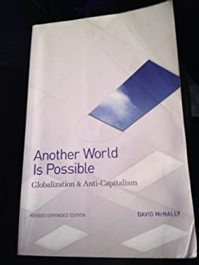 Another World is Possible: Globalization and Anti-capitalism 9780850365856