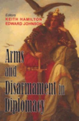 Arms and Disarmament in Diplomacy 9780853037576
