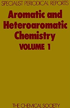 Aromatic and Heteroatomic Chemistry: Volume 1 9780851867533