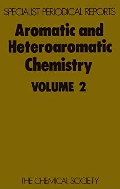 Aromatic and Heteroatomic Chemistry: Volume 2 9780851867632