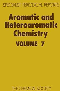 Aromatic and Heteroatomic Chemistry: Volume 7 9780851866000
