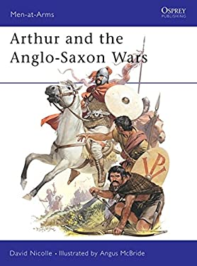 Arthur and the Anglo-Saxon Wars 9780850455489