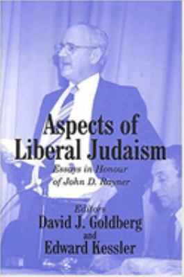 Aspects of Liberal Judaism: Essays in Honour of John D Rayner 9780853035930