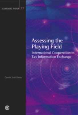 Assessing the Playing Field: International Cooperation in Tax Information Exchange 9780850928563