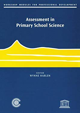 Assessment in Primary School Science: Workshop Modules for Professional Development Series 9780850925685