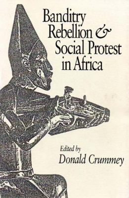 Banditry, Rebellion and Social Protest in Africa 9780852550052