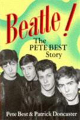 Beatle!: The Pete Best Story 9780859650779