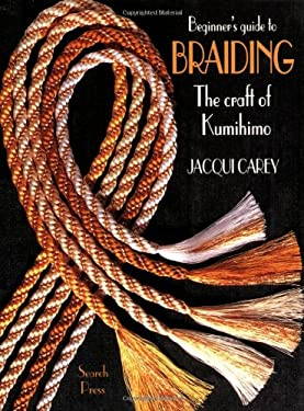 Beginners Guide to Braiding: The Craft of Kumihimo 9780855328283