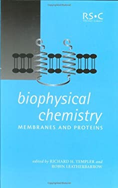 Biophysical Chemistry: Membranes and Proteins 9780854048519