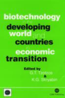 Biotechnology in the Developing World and Countries in Economic Transition 9780851993317