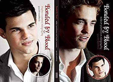 Bonded by Blood: Robert Pattinson and Taylor Lautner Biography 9780859654616
