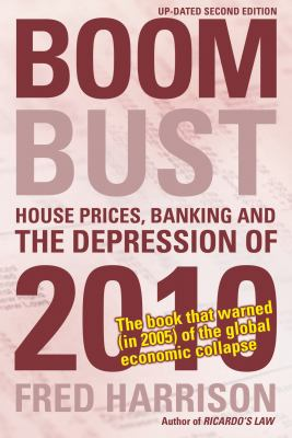 Boom Bust: House Prices, Banking and the Depression of 2010 9780856832543