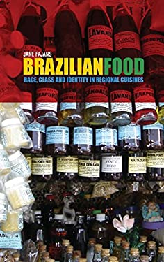 Brazilian Food: Race, Class and Identity in Regional Cuisines 9780857850416
