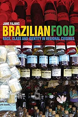 Brazilian Food: Race, Class and Identity in Regional Cuisines 9780857850423