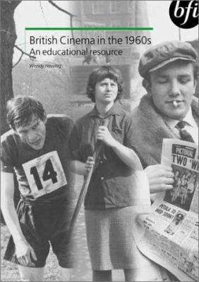British Cinema in the 1960s: An Educational Resource 9780851709765