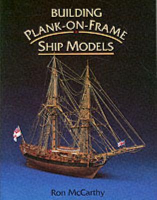 Building Plank-On-Frame Ship Models 9780851776293