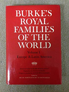 Burke's Royal Families of the World: Europe and Latin America v. 1