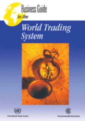 Business Guide to the World Trading System 9780850926217