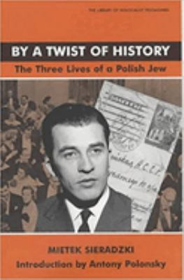 By a Twist of History: The Three Lives of a Polish Jew 9780853034261