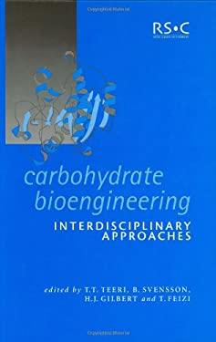 Carbohydrate Bioengineering: Interdisciplinary Approaches 9780854048267