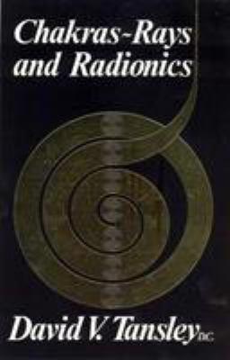 Chakras - Rays and Radionics 9780852071618