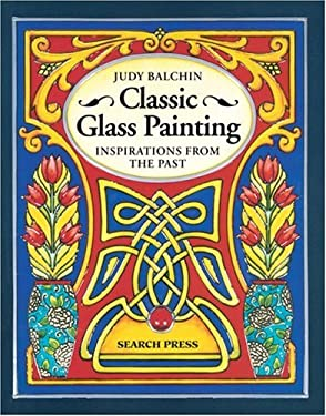 Classic Glass Painting: Inspirations from the Past 9780855328795