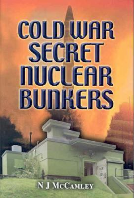 Cold War Secret Nuclear Bunkers: The Passive Defence of the Western World During the Cold War 9780850527469