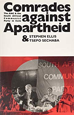Comrades Against Apartheid: The ANC and the South African Communist Party in Exile 9780852553527
