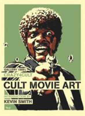 Gallery 1988's Crazy 4 Cult: Cult Movie Art 9780857681034