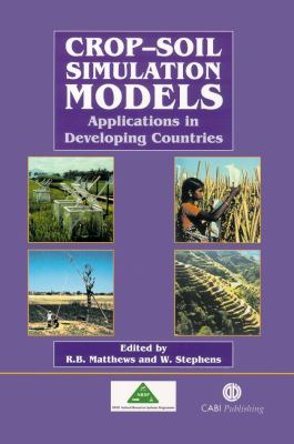 Crop-Soil Simulation Models: Applications in Developing Countries 9780851995632