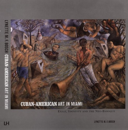 Cuban-American Art in Miami: Exile, Identity and the Neo-Baroque 9780853319078