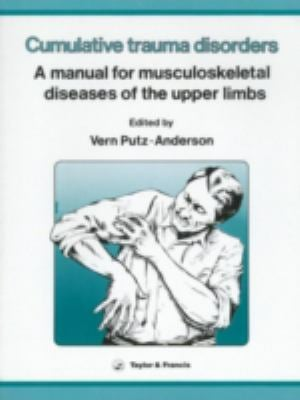 Cumulative Trauma Disorders: A Manual for Musculoskeletal Disease of the Upper Limbs 9780850664058