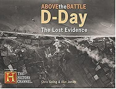 D-Day: The Lost Evidence -Above the Battle 9780859790970