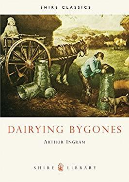 Dairying Bygones 9780852638668