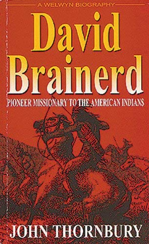 David Brainerd - Pioneer Missionary to the American Indians 9780852343487