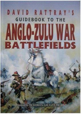 David Rattray's Guide to the Zulu War 9780850529227