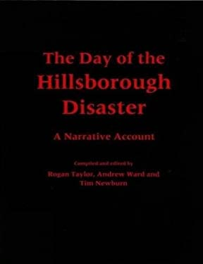 Day of the Hillsborough Disaster: A Narrative Account 9780853231998