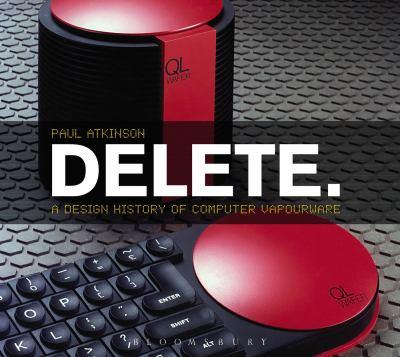 Delete: A Design History of Computer Vapourware 9780857853479