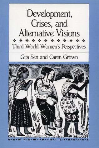 Development, Crises and Alternative Visions: Third World Women's Perspectives 9780853457176