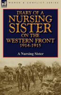 Diary of a Nursing Sister on the Western Front 1914-1915 9780857066626