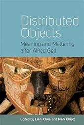 Distributed Objects: Meaning and Mattering After Alfred Gell 20207731