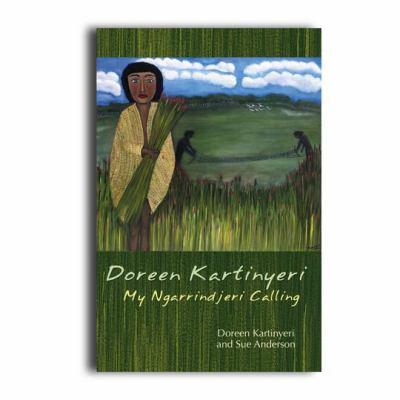Doreen Kartinyeri: My Ngarrindjeri Calling 9780855756598