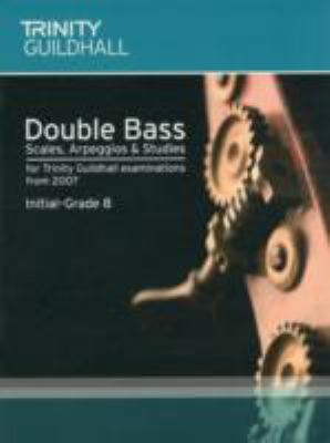 Double Bass Scales, Arpeggios & Studies Initial-Grade 8 9780857360489