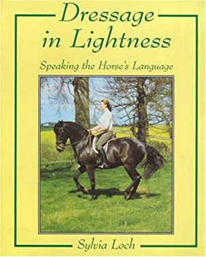 Dressage in Lightness: Speaking the Horse's Language 9780851317816