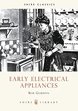 Early Electrical Appliances 9780852636947