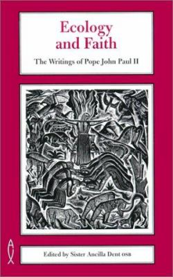 Ecology and Faith: The Writings of Pope John Paul II 9780853054108
