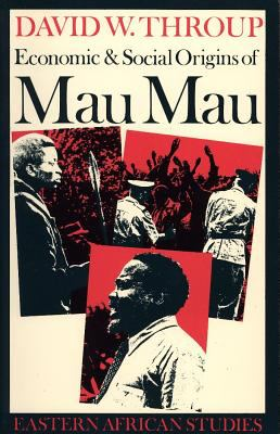 Economic and Social Origins of Mau Mau, 1945-53 9780852550243