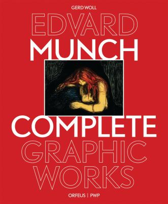Edvard Munch: The Complete Graphic Works (Revised and Updated Edition) 9780856676994