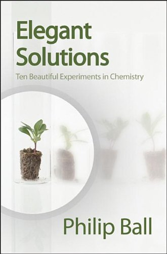 Elegant Solutions: Ten Beautiful Experiments in Chemistry 9780854046744